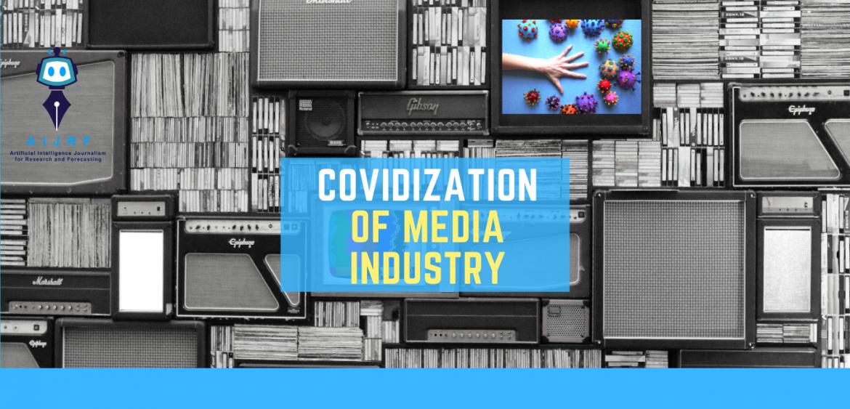 """Covidization of Media Industry"""